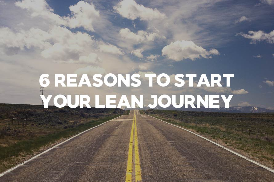 6 Reasons to Start your lean journey
